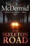 The Skeleton Road by Val McDermid (2014-09-11) - Val McDermid