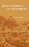 Roots of American Environmentalism - Jon Adams, Philipp Balcke