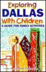 Exploring Dallas with Children - Kay McCasland Threadgill