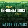 The Informationist: A Vanessa Michael Munroe Novel, Book 1 - Taylor Stevens, Hillary Huber, Random House Audio