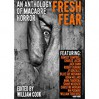 Fresh Fear: An Anthology of Macabre Horror - William Cook, Ramsey Campbell, Jack Dann, Charlee Jacob, J.F. Gonzalez, Anna Taborska, Robert Dunbar, Billie Sue Mosiman, Adam Millard, William Rose, Shaun Meeks