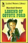 Legend of Coyote Ford - Marshall Grover