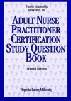 Adult Nurse Practitioner Certification Study Question Book - Virginia L. Millonig