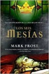 Los seis mesias - Mark Frost, Jordi Mustieles