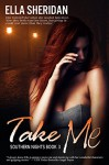 Take Me (Southern Nights Book 3) - Ella Sheridan