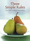 Three Simple Rules That Will Change the World - Rueben P. Job