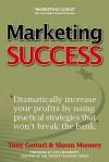 Marketing Success - Tony Gattari, Shaun Mooney