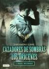 Cazadores de sombras - Cassandra Clare