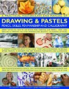 A Practical Masterclass & Manual of Drawing & Pastels, Pencil Skills, Penmanship & Calligraphy: A Complete Course for Artists of All Levels - More Than 50 Techniques, 150 Specially Devised Projects, 12 Alphabets and 2000 Stunning Colour Photog - Ian Sidaway, Sarah Hoggett, Janet Mehigan