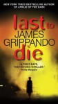Last To Die - James Grippando