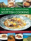The Best of Traditional Scottish Cooking: More Than 60 Classic Step-By-Step Recipes from the Varied Regions of Scotland, Illustrated with Over 250 Photographs - Carol Wilson, Christopher Trotter