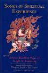 Songs of Spiritual Experience: Tibetan Buddhist Poems of Insight and Awakening - Thupten Jinpa