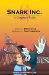 Snark Inc.: A Corporate Fable - Brian Gage, Tom Ellsworth