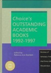Choice's Outstanding Academic Books, 1992-1997: Reviews of Scholarly Titles That Every Library Should Own - Rebecca Ann Bartlett
