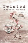 Twisted: Tales to Rot Your Brain Vol. 1 - Nora Thompson