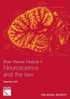 Brain Waves Module 4: Neuroscience and the Law - Nicholas Mackintosh, Geraint Ress, Nikolas Rose, Michael Rutter, Wolf Singer, Alan Baddeley, Roger Brownsword, Lisa Claydon, John Harris