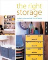 The Right Storage: Organizing Essentials for the Home - Lisa Skolnik