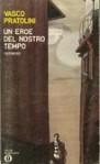 Un eroe del nostro tempo - Vasco Pratolini