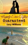 Happily Ever Afters Guaranteed (a short story collection) - Lacy Williams