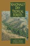 Seasonally Dry Tropical Forests - Stephen H. Bullock, Harold A. Mooney, Ernesto Medina