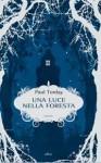 Una luce nella foresta - Paul Torday, Luca Fusari