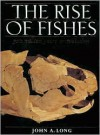 The Rise of Fishes: 500 Million Years of Evolution - John A. Long
