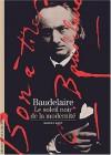 Baudelaire: le soleil noir de la modernité - Robert Kopp