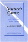 Nature's Grace: Essays of H. N. Wieman's Finite Theism - Marvin C. Shaw