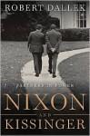 Nixon and Kissinger: Partners in Power - Robert Dallek