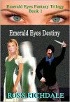 Emerald Eyes Destiny - Ross Richdale