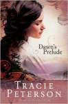 Dawn`s Prelude ( Song Of Alaska#1) - Tracie Peterson
