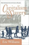 Capitalism and Slavery - Eric Williams, Colin A. Palmer