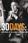 Thirty Days: An Inside Account of Tony Blair at War - Peter Stothard