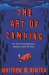 The Art of Camping: The History and Practice of Sleeping Under the Stars - Matthew De Abaitua