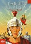 L'aigle de la 9e Légion (Les trois légions, #1) - Rosemary Sutcliff, Bertrand Ferrier