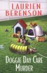 Doggie Day Care Murder - Laurien Berenson