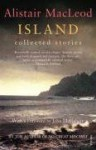 Island: Collected Stories - Alistair MacLeod