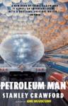 Petroleum Man - Stanley Crawford