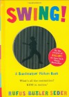 Swing!: A Scanimation Picture Book - Rufus Butler Seder