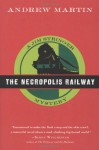 The Necropolis Railway: A Jim Stringer Mystery - Andrew Martin