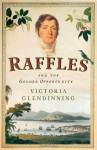 Raffles and the Golden Opportunity - Victoria Glendinning