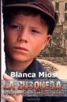 La Busqueda: El Nino Que Se Enfrento a Los Nazis - Blanca Miosi