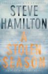 A Stolen Season - Steve Hamilton