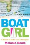 Boat Girl: A Memoir of Youth, Love & Fiberglass - Melanie Neale