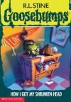 How I Got My Shrunken Head (Goosebumps, #39) - R.L. Stine