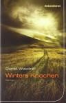 Winters Knochen - Daniel Woodrell, Peter Torberg