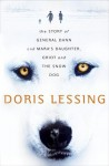 The Story of General Dann and Mara's Daughter, Griot and the Snow Dog: A Novel - Doris Lessing