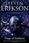 Forge of Darkness - Steven Erikson