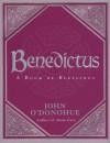 Benedictus: A Book Of Blessings - John O'Donohue