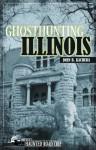Ghosthunting Illinois - John B. Kachuba